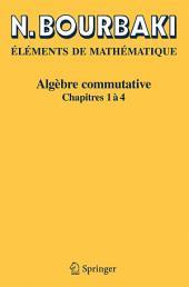 Algèbre commutative: Chapitres 1 à 4, Édition 2