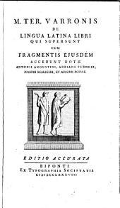 De lingua latina libri qui supersunt cum fragmentis ejusdem: Volume 1