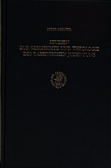 Studien Zur Geschichte Und Theologie Des Rabbinischen Judentums PDF
