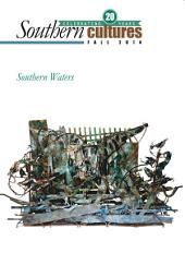 Southern Cultures: Southern Waters Issue: Volume 20: Number 3 – Fall 2014 Issue