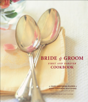 The Bride   Groom First and Forever Cookbook