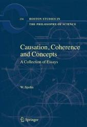 Causation, Coherence and Concepts: A Collection of Essays