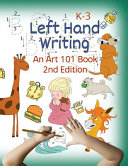 Left Hand Writing  an Art 101 Book  2nd Edition  With Modified Neat Font and Added Dance Font and New Line Arts  Trace Letters and Words  Learn Line A PDF