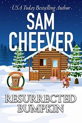 Resurrected Bumpkin  Country Cousin Mysteries  Book 7