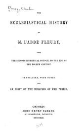 The Ecclesiastical History of M. L'abbé Fleury: From the Second Ecumenical Council to the End of the Fourth Century