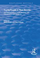 Young People in Risk Society  The Restructuring of Youth Identities and Transitions in Late Modernity PDF