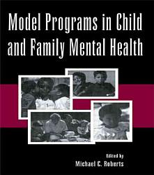 Model Programs In Child And Family Mental Health Book PDF