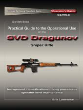 Practical Guide to the Operational Use of the SVD Sniper Rifle