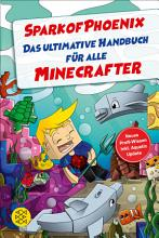 SparkofPhoenix  Das ultimative Handbuch f  r alle Minecrafter  Neues Profi Wissen PDF