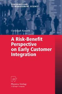 A Risk Benefit Perspective on Early Customer Integration PDF