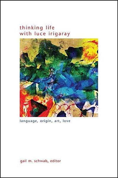 Thinking Life with Luce Irigaray PDF