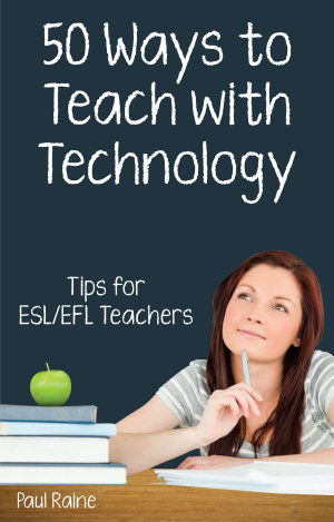 Fifty Ways to Teach with Technology