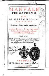 Manuale peccatorum, siue de septem peccatis capitalibus orationes catecheticae duodecim