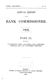 Annual Report of the Bank Commissioner for the Year ...: Relating to co-operative banks, collateral loan companies, mortgage loan and investment. Part II, Part 2