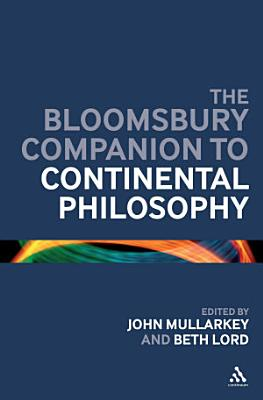 The Continuum Companion to Continental Philosophy PDF