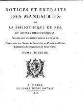 Notices et extraits des manuscrits de la Bibliothèque Nationale et autres bibliothèques: Volume10