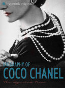 Coco Chanel: Biography of the World's Most Elegant Woman