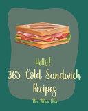 Hello! 365 Cold Sandwich Recipes