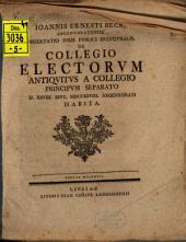 Diss. iuris publ. inaug. de collegio electorum antiquitus a collegio principum separato