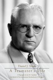 Daniel J. Tobin: A Teamster's Life