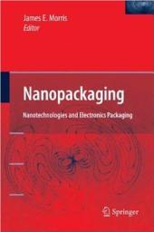 Nanopackaging: Nanotechnologies and Electronics Packaging