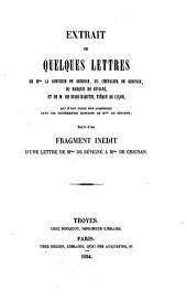 Extrait de quelques lettres de Mme la comtesse de Grignan, du chevalier de Grignan, du marquis de Sévigné, et de M. de Bussy-Rabutin, évêque de Luçon, qui n'ont point été comprises dans les différentes éditions de Mme de Sévigné; suivi d'un fragment inédit d'une lettre de Mme de Sévigné à Mme de Grignan. [Edited by A. H. F. Corrard de Breban.]