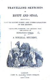 Travelling Sketches in Egypt and Sinai; including a visit to Mount Horeb, and other localities of the Exodus. Translated, corrected, and abridged from the French of Alexander Dumas by a Biblical Student (W. C. T. [i.e. William Cooke Taylor]).