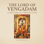 THE LORD OF VENGADAM: A HISTORICAL PERSPECTIVE