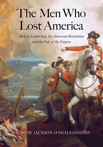 Download The Men Who Lost America Book