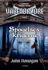 Spøgelseskrigerne: Våbenbrødre, bind 6