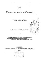 The temptation of Christ: 4 sermons, by an Oxford graduate