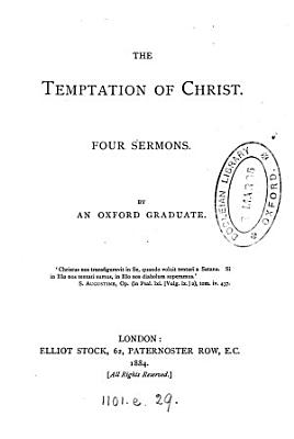 The temptation of Christ  4 sermons  by an Oxford graduate