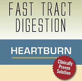 Fast Tract Digestion Heartburn