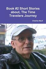 Book #2 Short Stories about, The Time Travelers Travels