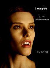 Trouvee (Livre #8 Mémoires D'un Vampire): Mémoires d'un Vampire: Mémoires d'un Vampire