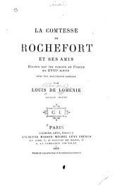 La comtesse de Rochefort et ses amis: Études sur les moeurs en France au XVIIIe siècle