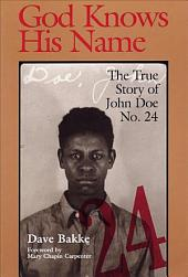 God Knows His Name: The True Story of John Doe, Issue 24