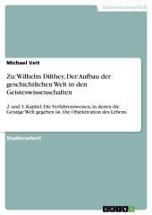Zu: Wilhelm Dilthey, Der Aufbau der geschichtlichen Welt in den Geisteswissenschaften: 2. und 3. Kapitel: Die Verfahrensweisen, in denen die Geistige Welt gegeben ist. Die Objektivation des Lebens.