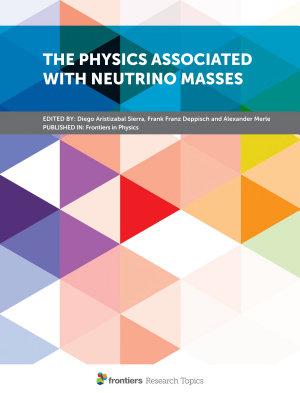 The Physics Associated with Neutrino Masses PDF