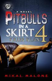 Pitbulls In A Skirt 4: Killer Klan (The Cartel Publications Presents), Volume 4