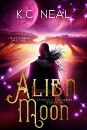 Alien Moon (Starlight Age Series Book 1): for fans of Veronica Roth, Orson Scott Card, Suzanne Collins, Marie Lu