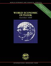 World Economic Outlook, October 1999: Safeguarding Macroeconomci Stability at Low Inflation