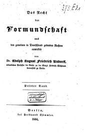 Das Recht der Vormundschaft aus den gemeinen in Deutschland geltenden Rechten entwickelt: Band 3