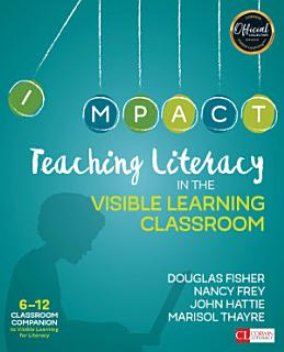 Teaching Literacy in the Visible Learning Classroom  Grades 6 12 Book