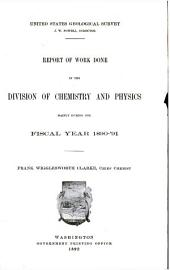 Report of work done in the Division of Chemistry and Physics mainly during the fiscal year 1890-'91