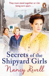 Secrets of the Shipyard Girls: Shipyard Girls 3