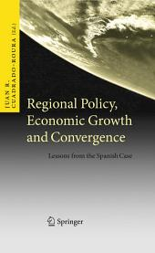 Regional Policy, Economic Growth and Convergence: Lessons from the Spanish Case