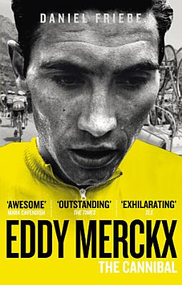 Eddy Merckx  The Cannibal