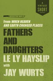 Fathers and Daughters: from When Heaven and Earth Changed Places