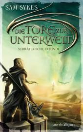 Die Tore zur Unterwelt 3 - Verräterische Freunde: Roman